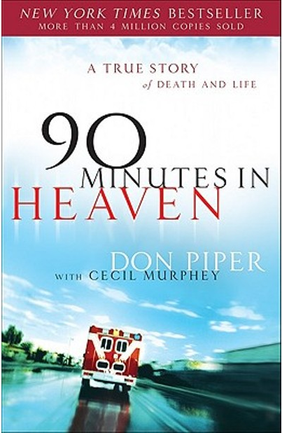 Don Piper died in heaven 90 minutes came back to life