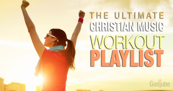 Upbeat Christian Music Workout Playlist