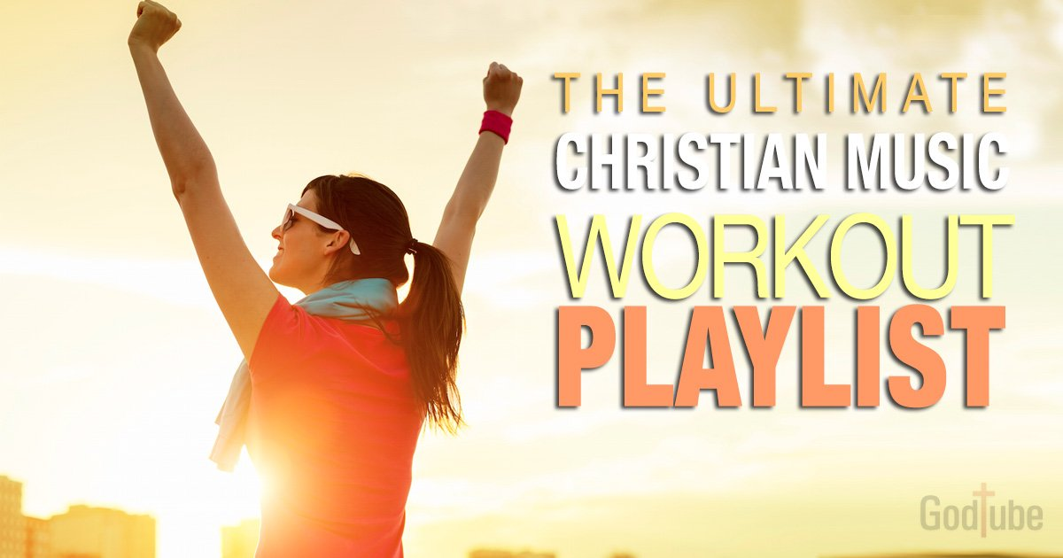 sm-christian-music-workout-playlist-godtube-fb