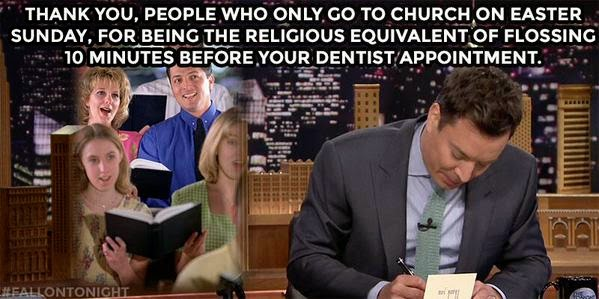 Jimmy Fallon Only Go To Church Easter
