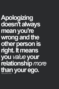 apologizing doesn't mean you're wrong