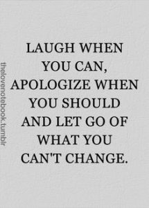 laugh when you can apologize when you should