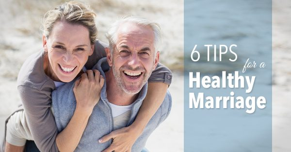 Six Healthy Marriage Tips
