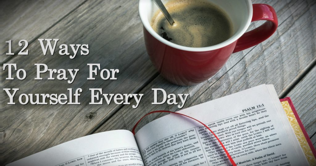 godupdates 12 ways to be praying for yourself each day fb