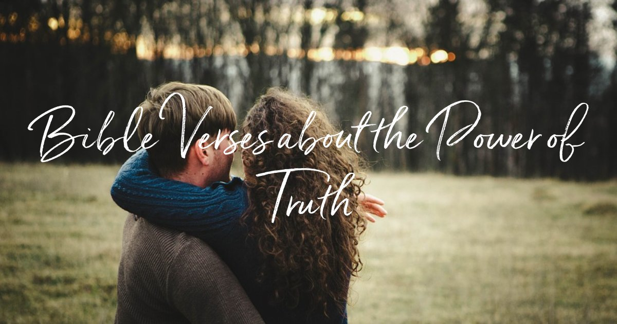 Bible Verses about the Power of Truth