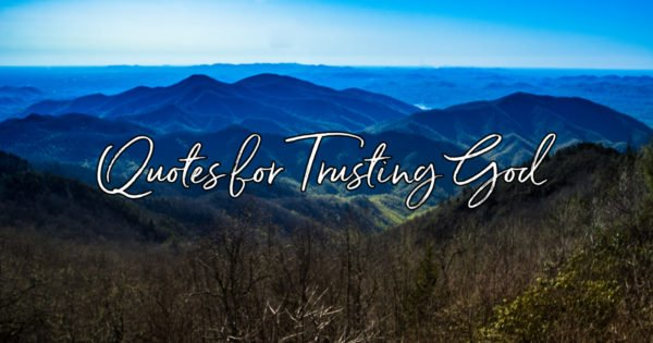 20 Best Quotes about Trusting God