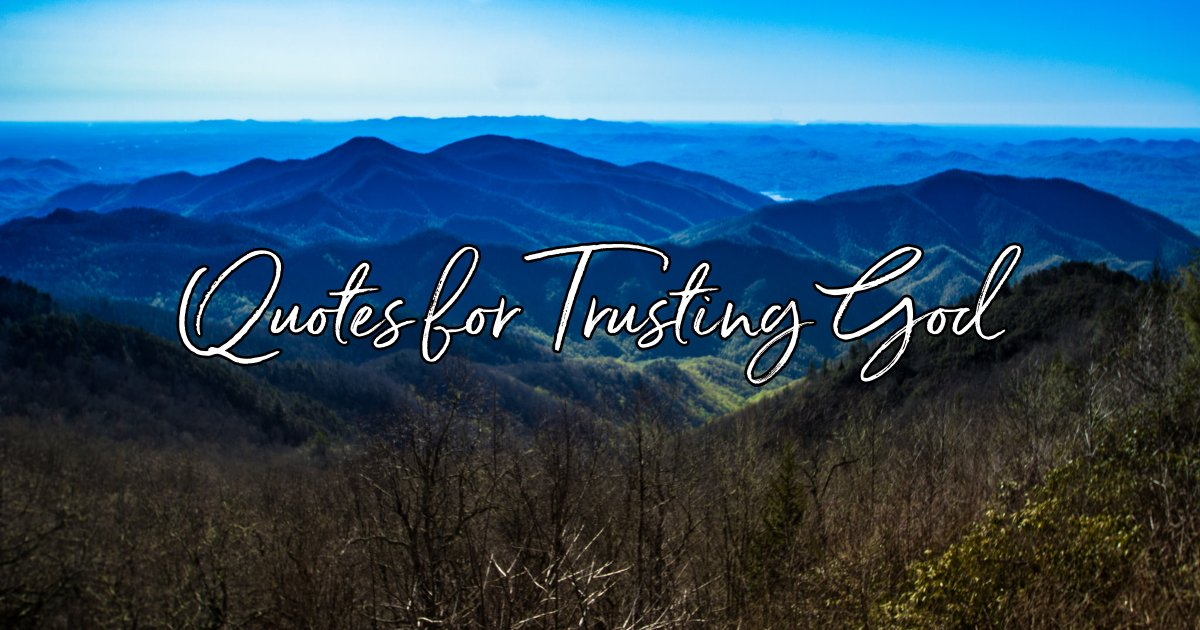 20 Best Quotes About Trusting God Strengthen Your Divine Faith