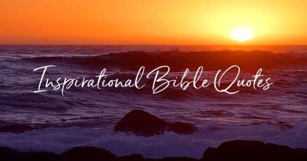 Top 20 Inspirational Bible Quotes