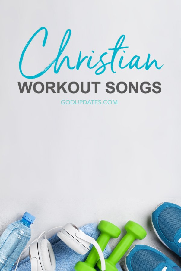 Christian Workout Songs Playlist on GodUpdates.com