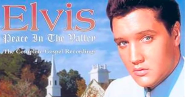 Elvis 'Peace in the Valley'